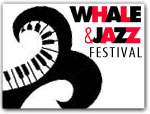Click for more information on WHALE and JAZZ FESTIVAL.